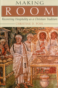 Making Room Recovering Hospitality As A Christian Tradition